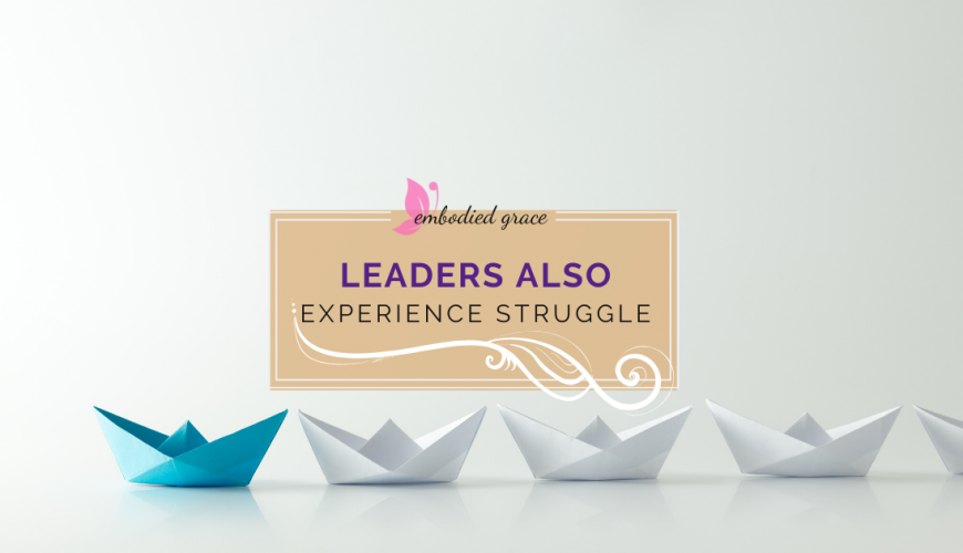 Leaders Also Experience Struggle