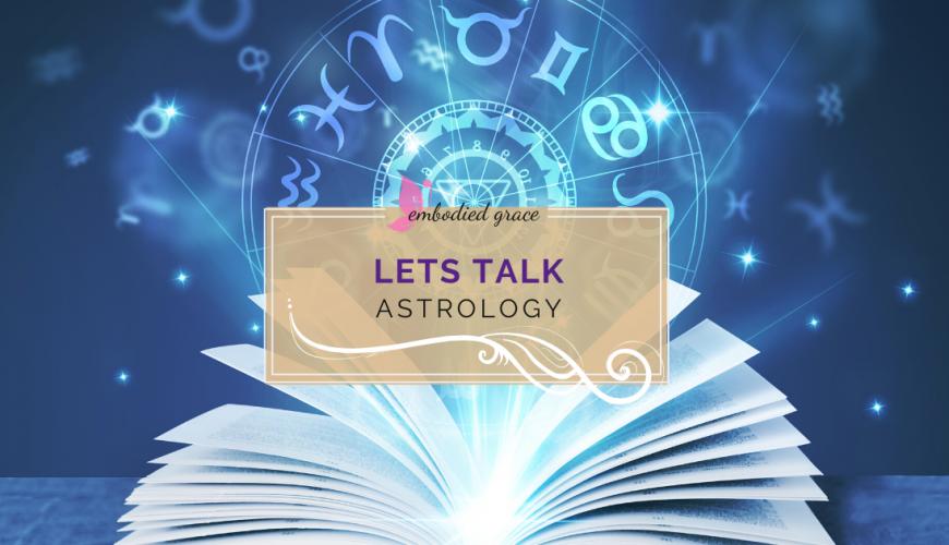 Let's talk Astrology