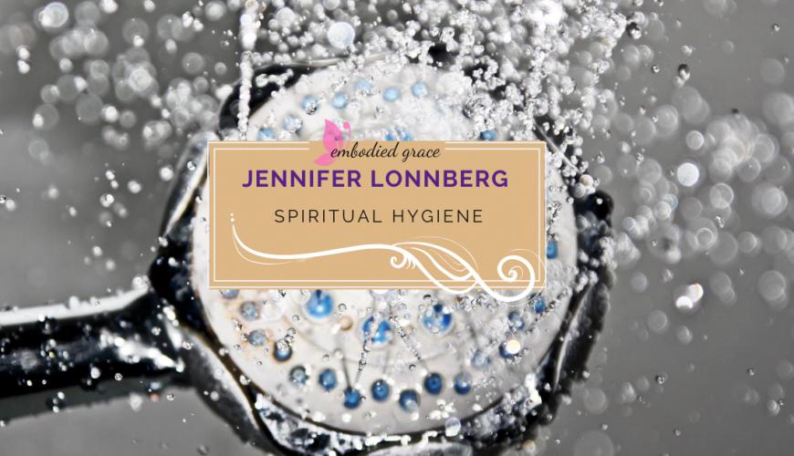 Spiritual Hygiene… just do it